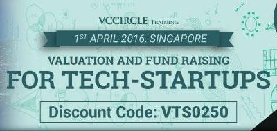 VALUATION AND FUND RAISING FOR TECH-STARTUP | SINGAPORE | 1 APRIL 2016